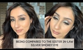 Being compared to the sister in-law chit chat get ready with me silver smokey eye