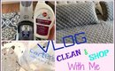 DITL: Clean & Shop With Me (VLOG)