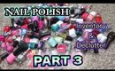 NAIL POLISH INVENTORY & DECLUTTER - PART 3