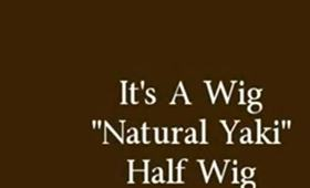 "It's A Wig's ""Natural Yaki"" Half Wig"