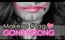 Makeup Tag (Gone Wrong)