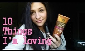 10 Things I'm Loving!!!