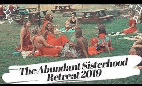 I spent four days in the woods with strangers... | the abundant sisterhood retreat 2019