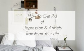 Get Rid of Anxiety & Depression-Transform Your Life