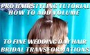BRIDAL TRANSFORMATIONS- HOW TO ADD VOLUME AND EXTENSIONS TO FINE HAIR VIDEO TUTORIAL- mathias4makeup