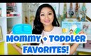 MOMMY AND TODDLER FAVORITES!