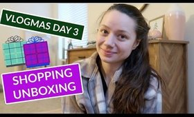 Shopping and Unboxing! Vlogmas Day 3