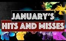 January's Hits and Misses!