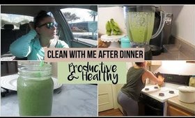 Clean With Me After Dinner | Productive & Healthy | Cleaning Motivation