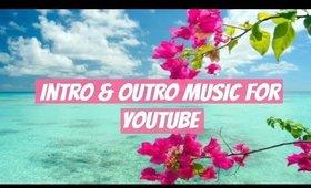 Intro & Outro Music For YouTube | Copyright FREE