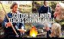 SCOTTISH HIGHLANDER TEACHES ME SURVIVAL SKILLS (FIRE)