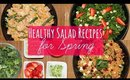 Healthy Salad Recipes for Spring!