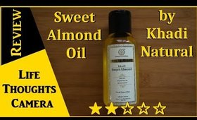 Product Review: Sweet Almond Oil by Khadi Natural  - Ep 162   Life Thoughts Camera