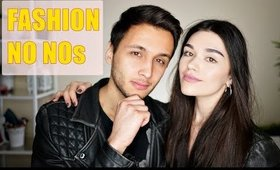 FASHION NO NOs | What We Don't Like ft My Boyfriend