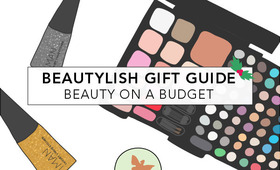 Beautylish Gift Guide: Beauty On A Budget