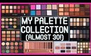 My Eyeshadow Palette Collection! (Almost 30!)