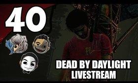 Dead By Daylight - Ep. 40 - Useless Ass Donkey Shirt [No Cam] [Livestream UNCENSORED NSFW]