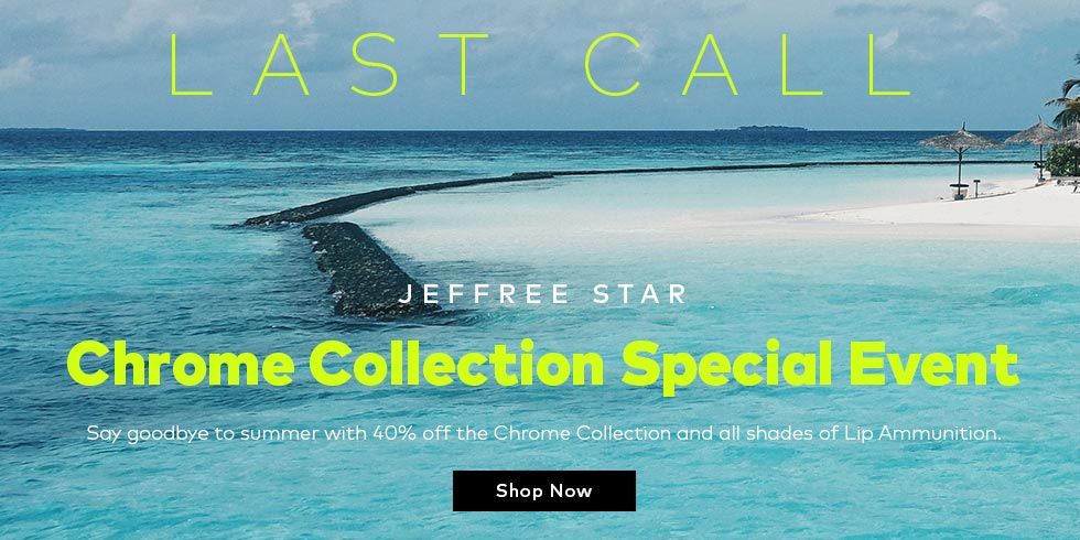 Last call on 40% off Jeffree Star's Chrome Collection - shop now!