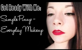 Get Ready With Me :: Simple Pinup / Everyday Makeup
