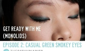 Get Ready with Me (Monolids) - Episode 2: Casual Green Smokey Eyes