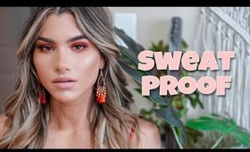 SWEAT PROOF MAKEUP TUTORIAL
