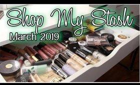 SHOP MY STASH #1:  MARCH 2019