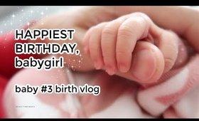 Happy Birthday, Babygirl! 💕 Baby #3 Birth Vlog: born in 3 minutes!