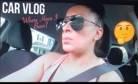 Car VLOG | Where Have I Been? | Still On YouTube? | Negative, Toxic People