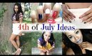 Fourth of July Outfit Ideas! DIY Decor + Hair, Makeup, Nails, & Treats! Cute, Cheap + Affordable!