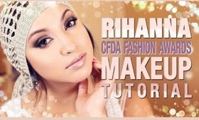 GET THE LOOK: RIHANNA CFDA FASHION AWARDS MAKEUP TUTORIAL