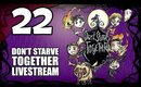 Don't Starve Together - Ep. 22 - Deerclops vs. Bearger & Shadow Chess Pieces [Livestream UNCENSORED]