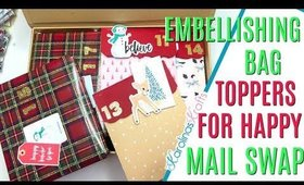 Embellishing bag toppers process, 12 Days of Christmas 2019 Day 4, Decorating Embellishments Swap