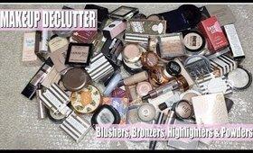 HUGE MAKEUP DECLUTTER - Blushers, Bronzers, Highlighters & Powders!