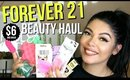 HUGE FOREVER 21 BEAUTY HAUL : EVERYTHING UNDER $6