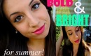 BRIGHT & BOLD SUMMER MAKEUP TUTORIAL!!