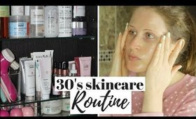 30s SKINCARE ROUTINE 2018 UK -  MORNING AND EVENING SKINCARE