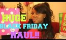 HUGE!! BLACK FRIDAY HAUL!! 2015! | ROYALDBEAUTY'Tv