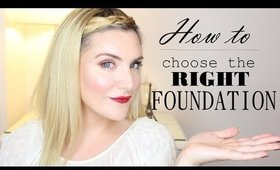 HOW TO CHOOSE THE RIGHT FOUNDATION FOR YOU |  MAKEUP FOR BEGINNERS