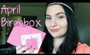April Birchbox Unboxing and Review