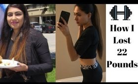 How I lost 22 Pounds - My Weight Loss Journey Story