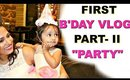 """ANA"" First B'Day Part-2 ""THE PARTY"" 