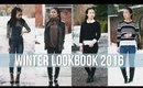 Winter Fashion Lookbook 2016 | Everyday Outfits