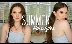 4  Summer Hairstyles 2018 !   Quick, Easy, & Cute !