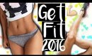 GET FIT IN 2016 | Tips & Motivation to Workout
