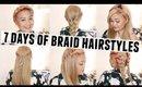 7 Days of Braid Hairstyles // A Week of Braids // Hair Tutorial