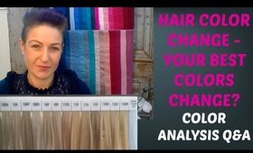 Color Analysis Q&A -  Hair Color Change - Do Your Best Colors for Makeup and Outfits Change?