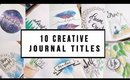 10 CREATIVE JOURNAL TITLE IDEAS + THEMES  | ANN LE