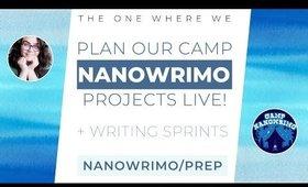 Camp NaNoWriMo Project Prep Live! (+ Writing Sprints)