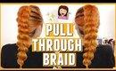 HOW TO: Pull Through Braid Hairstyle (EASY Hair Tutorial)