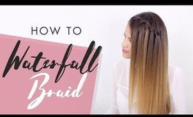 How To Do a Waterfall Braid Tutorial | Back to Basics